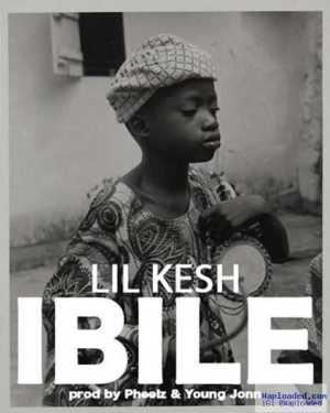 Lil Kesh - Ibile + Lyrics